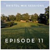 Bristol Mix Sessions - Episode 11