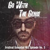 Go With The Genre Podcast No. 3 (Festival Essential Mix) by Aashish Punjabi