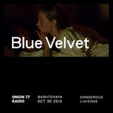 Blue Velvet @ Union 77 Radio 30.10.2014 'Dangerous Liaisons'