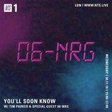 You'll Soon Know w/ 06-NRG -  30th November 2016