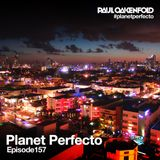 Planet Perfecto ft. Paul Oakenfold:  Radio Show 157