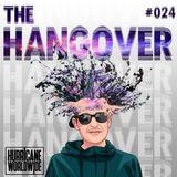 The Hangover - Episode #024 W/ Hurricane Worldwide