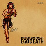 Jonny Egodeath - The Rum Sessions 01