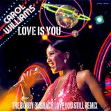 CAROL WILLIAMS - LOVE IS YOU -THE BOBBY BUSNACH LOVE IS BEAUTIFUL REMIX-9.38