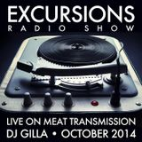 Excursions Radio Show #35 - Live on MeatTransmission October 2014 with DJ Gilla