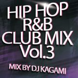HIPHOP R&B CLUB MIX Vol.3