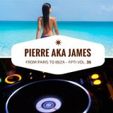 From Paris to Ibiza n°36 - March 24th - Pierre aka James