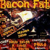 BACON FAT - Edição 06 especial Cachaça com Diego Belda, H. zumbi, A.Bastos e Paulo (Empório Sagana)