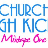 The Church of High Kicks - Mixtape One