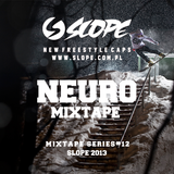 SLOPE DJ NEURO MIXTAPE SERIES # 12