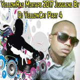 YellowRas Mixtape 2017 Juggling By Dj YellowCat Part 4