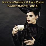 KaptanGroove & Lisa Dewi - Kader (March 2014)