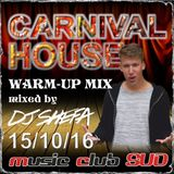 DJ SHEFA presents CARNIVAL 15/10 SUD Slusovice Warmup