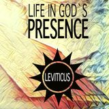 Life in God`s Presence: Leviticus