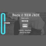 Back 2 NEW JACK (Part 2 of 2)