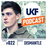 UKF Music Podcast #22 - Dismantle in the mix