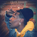 Crate Diggers - 31 - The Last Artful, Dodgr