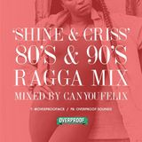 'Shine & Criss' 80s and 90s Ragga Mix
