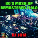80's Mash Up - Remastered 80's Italo Disco