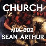 CHURCH | MIX 002 - Seán Arthur