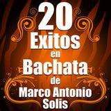Exitos En Bachata Romantica De Marco Antonio Solis.