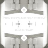 Pork Chops and Self Esteem (April 19, 2018)