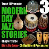 Modern Day Jazz Stories - Chapter 3 (Dis Is Da Drum)