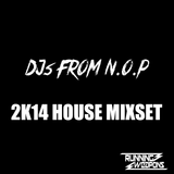 DJs From N.O.P - 2K14 House Mixset