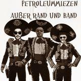 petroleummiezen außer rand und band