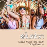 Elusive Music | 08 | EDM (Guilty Pleasure)
