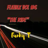 Funky T - Flavaz Vol 6  ''The Ride''