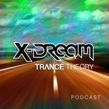 Trance Theory Official Podcast 004 with X-Dream