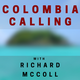 084:  Leaving Colombia with Claire Austin
