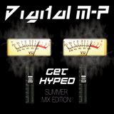 "Digital M-P - ""Get Hyped (Summer Mix)"""