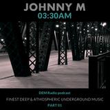 03:30 AM Series - Part 01 | Deep & Atmospheric Underground Music | DEM Radio Podcast