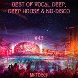 Best Of Vocal Deep, Deep House & Nu-Disco #43 - 21/04/2018