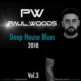 Paul Woods - Deep House Blues 2018 Vol.3 (The Ibiza Edition)