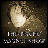 Psycho Magnet Show: April 2018
