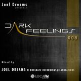 Dark Feelings 008 - Mixed by Joel Dreams