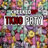 Cheeked UP - TKNO_PRTY 049 (Recorded 27th January 2018)