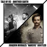 """Tale Of Us - Another Earth (Joaquin Morales """"Narcos"""" Bootleg)"""
