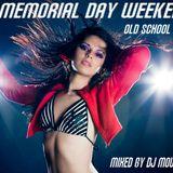 Memorial Day Weekend Old school Mix