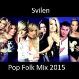 Svilen-Pop Folk Mix 2015