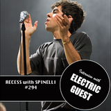 RECESS with SPINELLI #294, Electric Guest