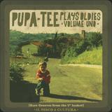 Pupa-Tee Plays Oldies Volume Uno (Dec. 2010)