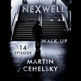 Nexwell Walk Up Episode-014 Martin Cehelsky Guest Mix