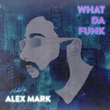 Alex Mark - What Da Funk vol. 04