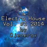 Electro House Vol. #1 2014  by Djenergy