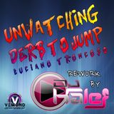 Unwatching Derb To Jump (( Luciano Troncoso ))  Rework dj Kalef  House  Beat`s