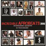 Incredible Afrobeats 2016 - DJ So Incredible